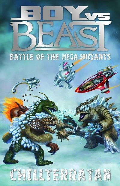 Boy VS Beast – Battle of the Mega-Mutants – Chillterratan