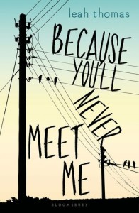 Beause you'll never meet me