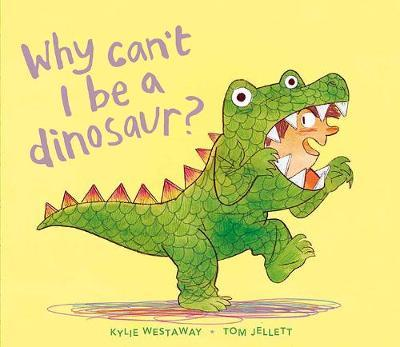 why-can-t-i-be-a-dinosaur-